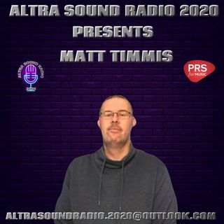 ALTRA SOUND RADIO 2020 PRESENTS SUNDAY NIGHT LIVE WITH MATTHEW TIMMIS