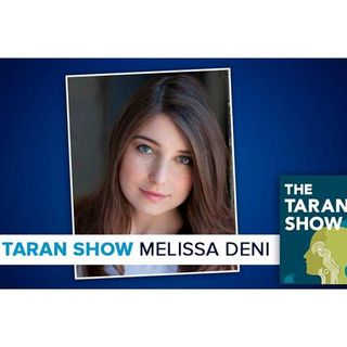 The Taran Show 7 | Melissa Deni Interview