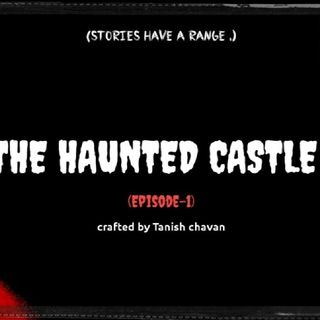 THE HAUNTED CASTLE ( V-2)