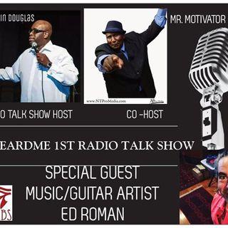 Uheardme 1ST RADIO TALK SHOW -MUSIC/GUITAR ARTIST ED ROMAN