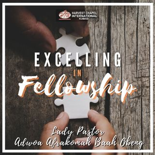 Excelling in Fellowship - Part 2