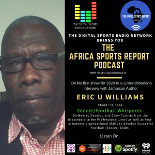 A Magical Formula to Growing Talent and Applying Best Management Practices in Football (Soccer) with Jamaican Author Eric U Williams