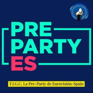 T.I.G.C. La Pre-Party de Eurovisión-Spain (2x18)