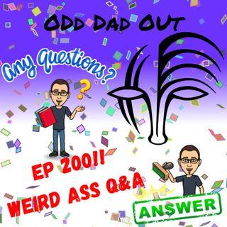 ODO 200: Weird Ass Q&A
