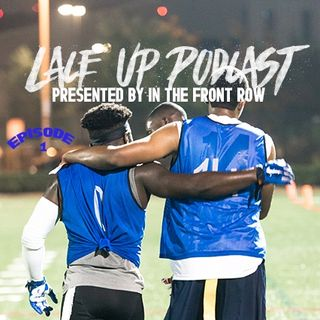 Lace Up Podcast Episode #1