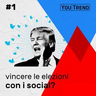 #1 - Vincere le elezioni con i social?