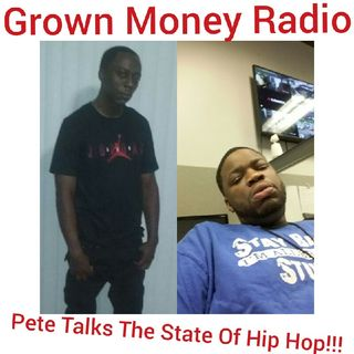 The STATE OF HIP HOP RIGHT NOW!!!!! Feat. Pete