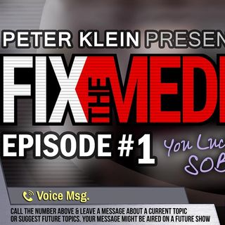 Fix the Media - Episode 1 - Peter Klein Presents