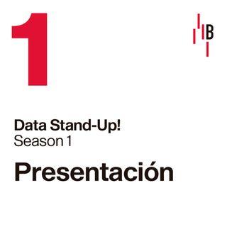 Presentación Data Stand-Up!