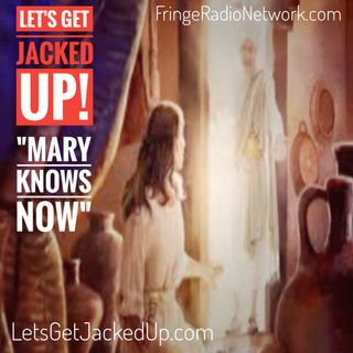 LET'S GET JACKED UP! Mary Knows Now