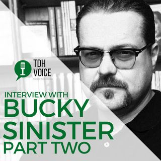 Interview with Bucky Sinister Part Two