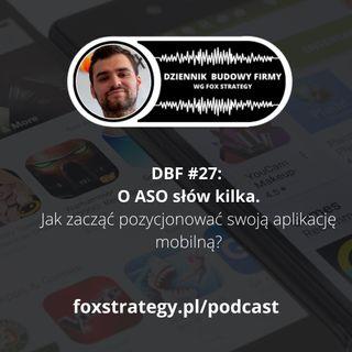 DBF #27: O ASO słów kilka. Jak zacząć pozycjonować swoją aplikacje mobilną? [MARKETING]