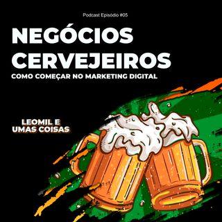 #05 Negócios Cervejeiros | Como começar no marketing digital