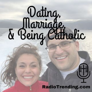 239: Dating, Marriage, & Being Catholic