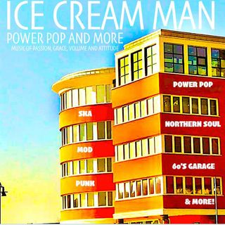 Ice Cream Man Power Pop And More #341