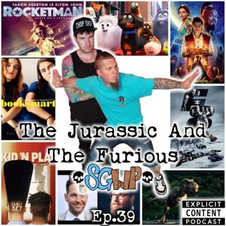 Ep 39 - The Jurassic And The Furious