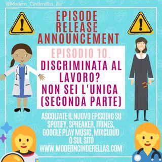 Ep.10- Discriminata al lavoro? Non sei l'unica (seconda parte)