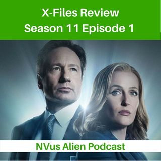 TV Review: X Files Season 11,  Episode 1 - My Struggle III
