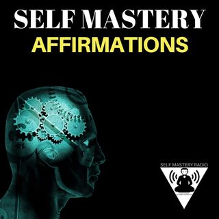 Self Mastery Affirmations