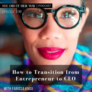 SDH207: How to Transition from Entrepreneur to CEO with Farissa Knox