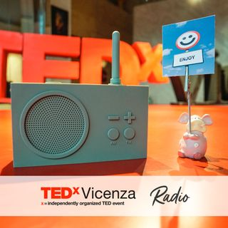"TEDxVicenza Radio - puntata #1 - ""Planting the seeds"""