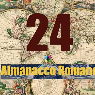 Almanacco romano - 24 gennaio