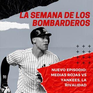 Podcast de los Yankees en español: Red Sox visitan a los Bombarderos en Yankee Stadium