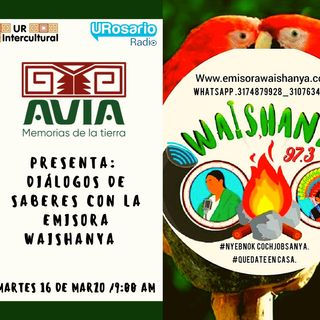 Diálogos de Saberes con la Emisora Waishanya