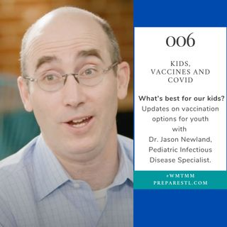 What's best for our kids? Vaccines and COVID with Dr. Jason Newland  [eps006]