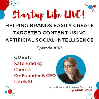 EP 143 Helping Brands Easily Create Targeted Content using Artificial Social Intelligence