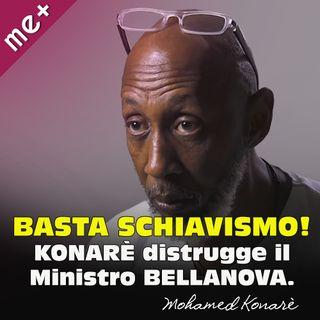 BASTA SCHIAVISMO! KONARÈ distrugge il Ministro BELLANOVA