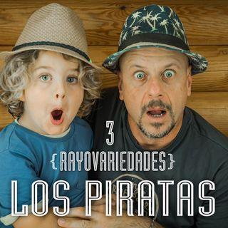 Rayovariedades  | Los piratas
