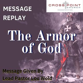 6.16.19 Armor of God / Father's Day Pastor Lou Wold