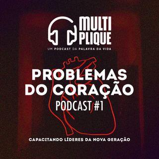Problemas do coração - Multiplique 001