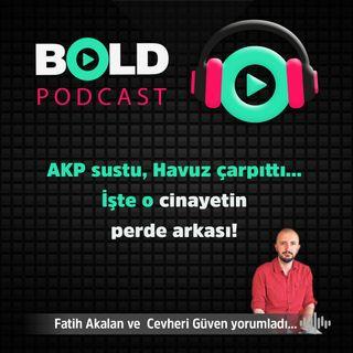 AKP sustu, Havuz çarpıttı... İşte o cinayetin perde arkası!  31 MAYIS