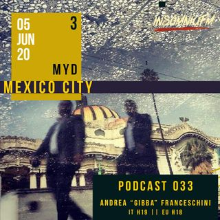 "MYD PA 033 | JUN 20 | ANDREA ""GIBBA"" FRANCESCHINI (Rec in Mexico City - Pt. 1)"
