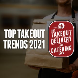 55. Top Takeout Trends 2021