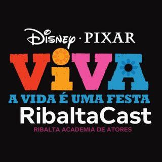 RibaltaCast 01 - Viva a Vida é Uma Festa