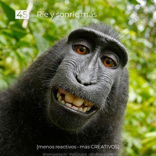 45 Ríe y sonríe más