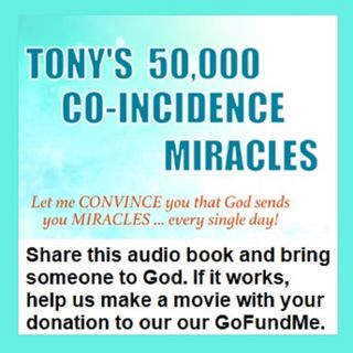 Episode 4: Tony's 50,000 Co-Incidence Miracles, pages 46-66 (February 10, 2019)