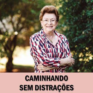 Caminhando sem distrações // Pra. Suely Bezerra