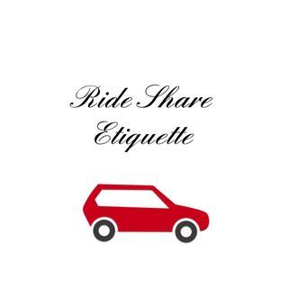 Ride Share Etiquette.
