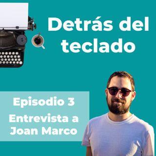 003. Entrevista a Joan Marco, copywriter turístico