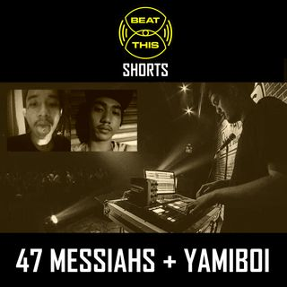 BEAT THIS Shorts: Yamiboi x 47 Messiahs