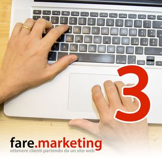 Stringi il campo il più possibile a chi è realmente interessato - Fare Marketing podcast#3