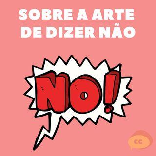 """Sobre a arte de dizer """"não"""""""