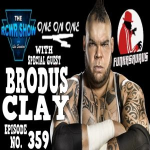 Episode 359 w/ WWE Superstar Brodus Clay