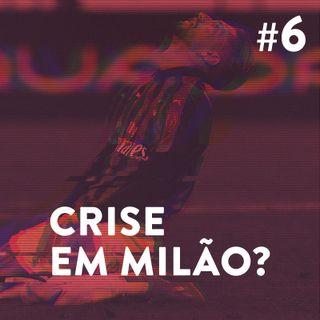 #6 - Crise em Milão?