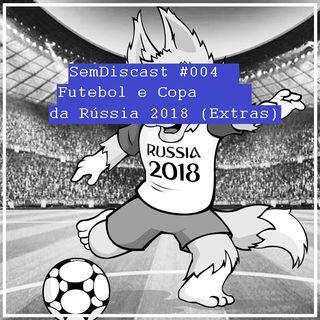 S01E04 - Futebol E Copa da Rússia 2018 - Extras