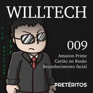 WillTech 009 - Amazon Prime, Cartão no Busão e reconhecimento facial
